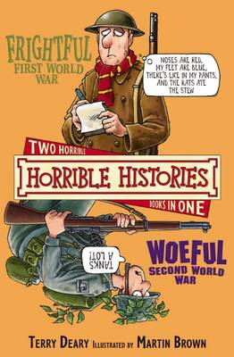 Frightful First World War: AND Woeful Second World War - Horrible Histories (Paperback)