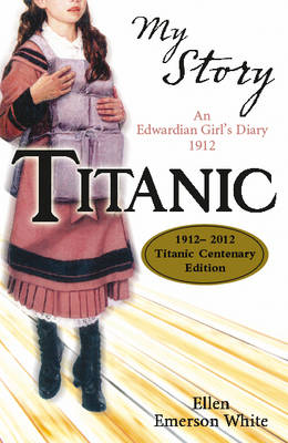 Titanic: An Edwardian Girl's Diary,1912 - My Story (Paperback)