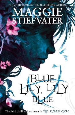 Blue Lily, Lily Blue - The Raven Cycle 3 (Paperback)