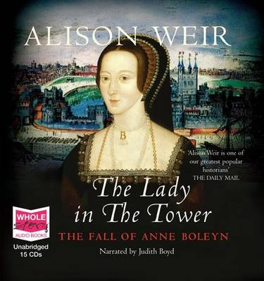 The Lady in the Tower: The Fall of Anne Boleyn (CD-Audio)