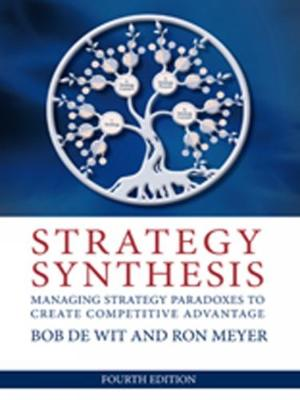 Strategy Synthesis: Managing Strategy Paradoxes to Create Competitive Advantage (Paperback)