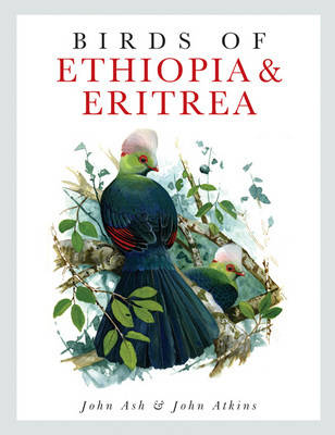 Birds of Ethiopia and Eritrea: An Atlas of Distributioa (Hardback)