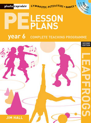 PE Lesson Plans Year 6: Photocopiable Gymnastic Activities, Dance and Games Teaching Programmes - Leapfrogs (Paperback)