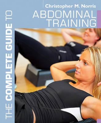 The Complete Guide to Abdominal Training - Complete Guides (Paperback)