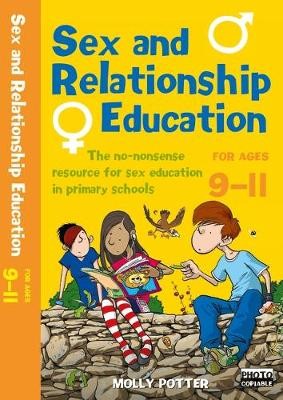 Sex and Relationships Education 9-11 Plus CD-ROM: The No Nonsense Guide to Sex Education for All Primary Teachers - Sex and Relationship Education (Mixed media product)
