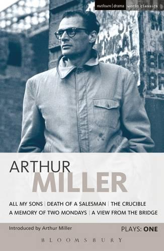 "Miller Plays: ""All My Sons"", ""Death of a Salesman"", The ""Crucible"", A ""Memory of Two Mondays"", A ""View from the Bridge"" v. 1 - World Classics (Paperback)"