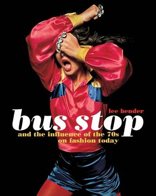 Bus Stop and the Influence of the 70s on Fashion Today (Paperback)