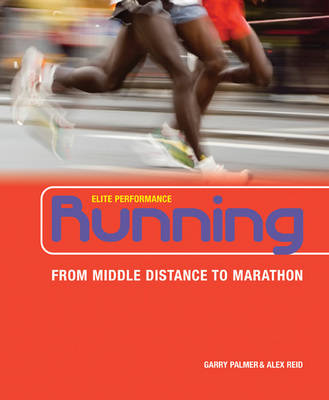 Running: From Middle Distance to Marathon - Elite Performance (Paperback)