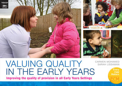 Valuing Quality in the Early Years: Improving the Quality of Provision in All Early Years Settings - Early Years Library (Paperback)