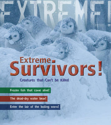 Survivors: Living in the World's Most Extreme Places - Extreme! (Hardback)