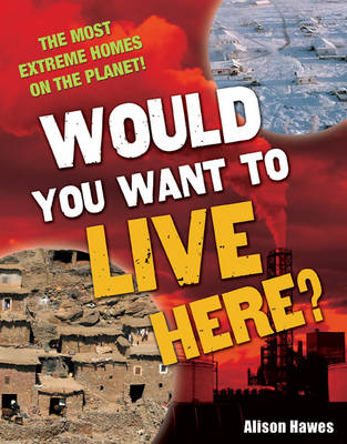 Would You Want to Live Here?: Age 7-8, Below Average Readers - White Wolves Non Fiction (Paperback)