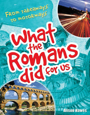 What the Romans Did for Us: Age 7-8, Below Average Readers - White Wolves Non Fiction (Paperback)