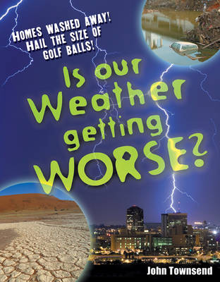 Is Our Weather Getting Worse?: Age 8-9, Above Average Readers - White Wolves Non Fiction (Paperback)