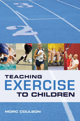 Teaching Exercise to Children: A Complete Guide to Theory and Practice (Paperback)