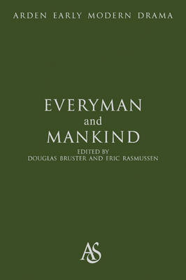 Everyman and Mankind - Arden Early Modern Drama (Hardback)