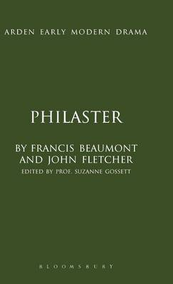 Philaster - Arden Early Modern Drama (Hardback)