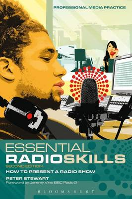 Essential Radio Skills: How to Present a Radio Show - Professional Media Practice (Paperback)
