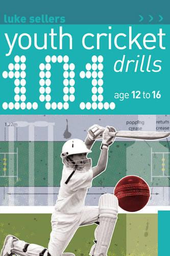 101 Youth Cricket Drills Age 12-16 (Paperback)