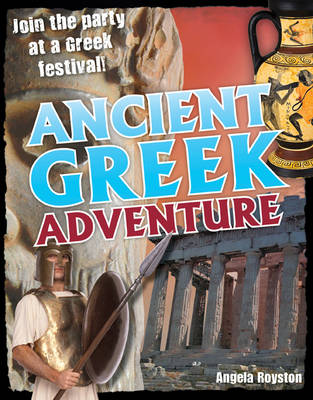 Ancient Greek Adventure!: Age 9-10, Average Readers - White Wolves Non Fiction (Hardback)
