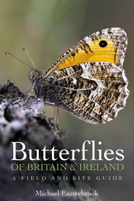 Butterflies of Britain and Ireland: A Field and Site Guide (Paperback)