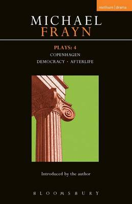 "Frayn Plays: ""Copenhagen"", ""Democracy"" and ""Afterlife"" v. 4 - Contemporary Dramatists (Paperback)"