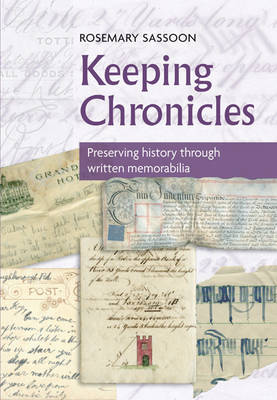 Keeping Chronicles: Preserving History Through Written Memorabilia (Paperback)
