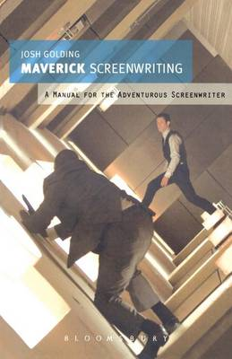 Maverick Screenwriting: A Manual for the Adventurous Screenwriter (Paperback)