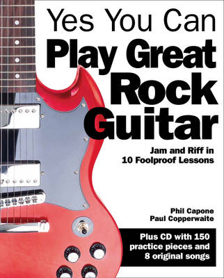Yes You Can Play Great Rock Guitar: Jam and Riff in 10 Foolproof Lessons (Mixed media product)