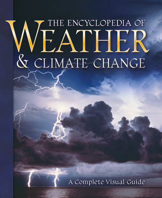 Encyclopedia of Weather and Climate Change: A Complete Visual Guide (Hardback)