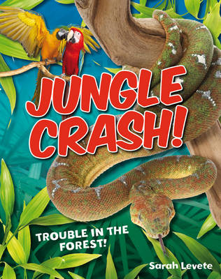 Jungle Crash!: Age 6-7, Average Readers - White Wolves Non Fiction (Paperback)