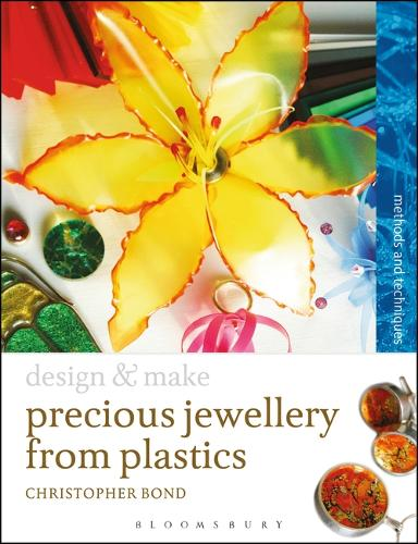 Precious Jewellery from Plastics: Methods and Techniques - Design and Make (Paperback)