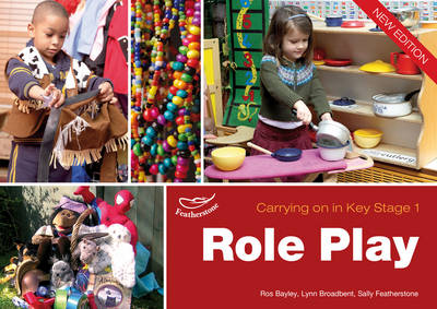 Role Play: Carrying on in KS1 - Carrying on in Key Stage 1 (Paperback)