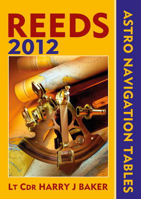 Reeds Astro-Navigation Tables 2012 (Paperback)