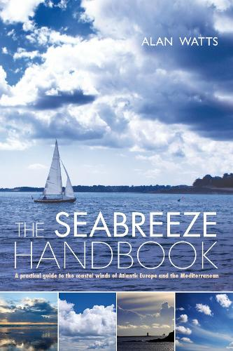 The Seabreeze Handbook: The Marvel of Seabreezes and How to Use Them to Your Advantage (Paperback)