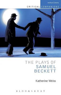 The Plays of Samuel Beckett - Critical Companions (Paperback)