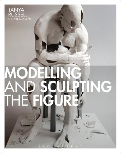 Modelling and Sculpting the Figure (Paperback)
