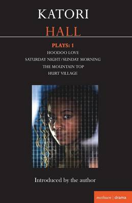 Katori Hall Plays One: Hoodoo Love; Saturday Night/Sunday Morning; The Mountaintop; Hurt Village - Contemporary Dramatists (Paperback)