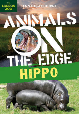 Hippo - Animals on the Edge (Hardback)