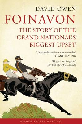 Foinavon: The Story of the Grand National's Biggest Upset - Wisden Sports Writing (Hardback)