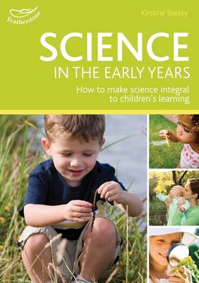 Science in the Early Years Foundation Stage: Hundreds of Ideas for Science-based Learning in the Early Years - Practitioners' Guides (Paperback)