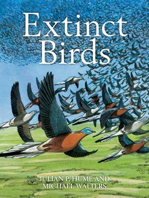 Extinct Birds - Poyser Monographs 217 (Hardback)