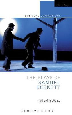 The Plays of Samuel Beckett - Critical Companions (Hardback)