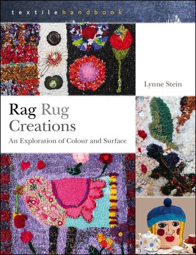 Rag Rug Creations: An Exploration of Colour and Surface - Textiles Handbooks (Paperback)