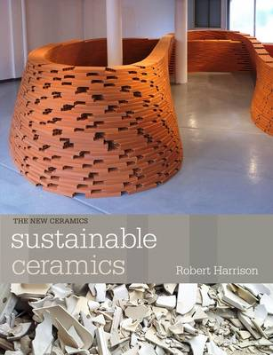 Sustainable Ceramics: A Practical Guide - New Ceramics (Paperback)