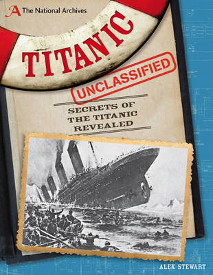 The National Archives: Titanic Unclassified (Hardback)