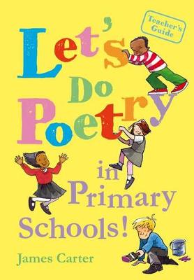 Let's Do Poetry in Primary Schools: Full of Practical, Fun and Meaningful Ways of Celebrating Poetry (Paperback)