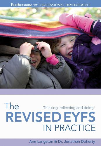 The Revised EYFS in Practice: Thinking, Reflecting and Doing - Professional Development (Paperback)