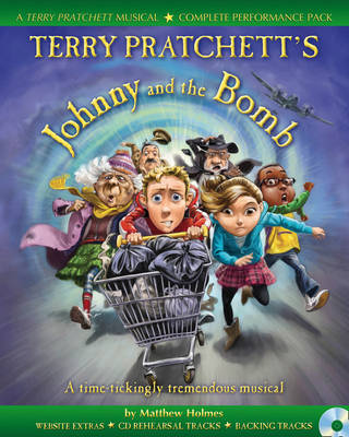 Terry Pratchett's Johnny and the Bomb: A Time-Tickingly Tremendous Musical - A & C Black Musicals (Mixed media product)