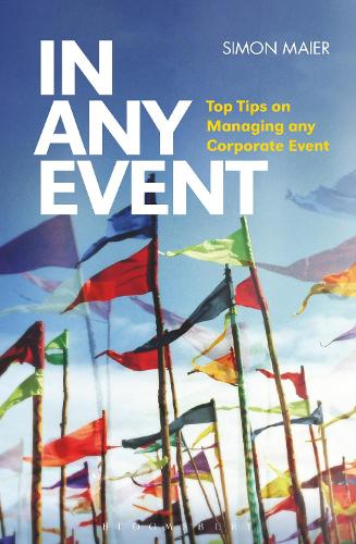 In Any Event: Top Tips on Managing Any Corporate Event (Paperback)