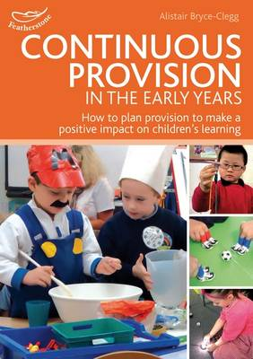 Continuous Provision in the Early Years - Practitioners' Guides (Paperback)